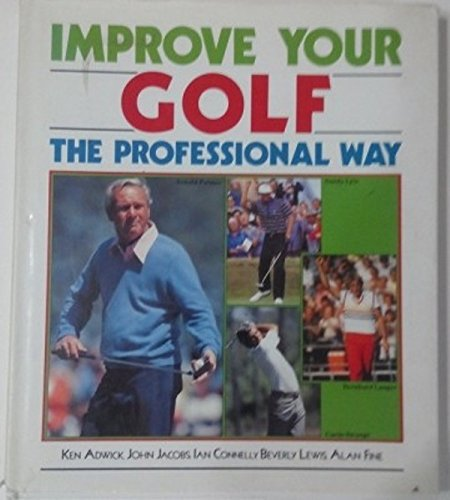 9780792423713: Improve Your Golf the Professional Way