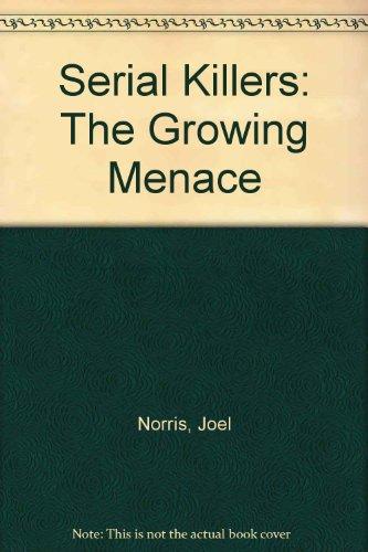 9780792425175: Serial Killers: The Growing Menace