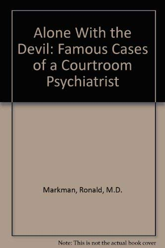 9780792425786: Alone With the Devil: Famous Cases of a Courtroom Psychiatrist