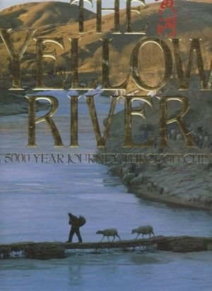 The Yellow River: A 5000 Year Journey: Kevin Sinclair