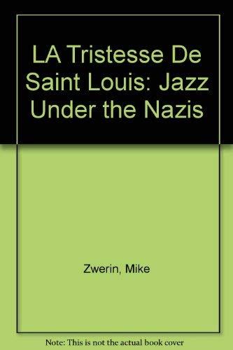 9780792441724: LA Tristesse De Saint Louis: Jazz Under the Nazis