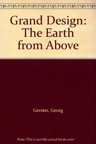 9780792442394: Grand Design: The Earth from Above