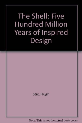 9780792447160: The Shell: Five Hundred Million Years of Inspired Design