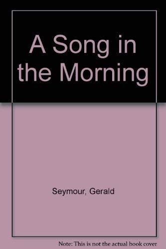 9780792449393: A Song in the Morning