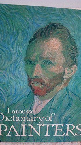 Larousse Dictionary of Painters