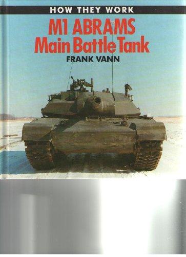 How They Work: M1 Main Battle Tank: Vann, Frank