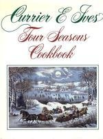 Currier and Ives Four Seasons Cookbook: Currier & Ives