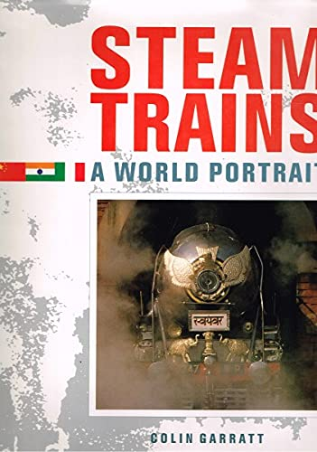 9780792451686: Steam Trains: A World Portrait