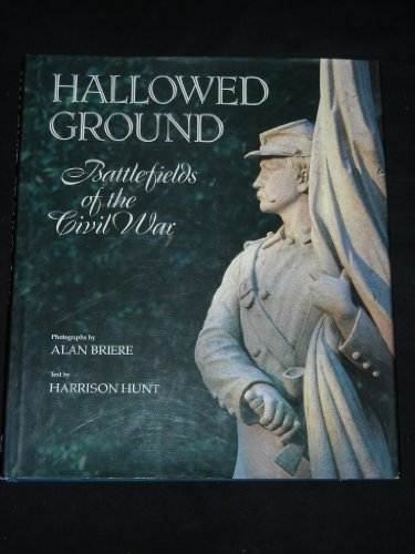 Hallowed Ground: Battlefields of the Civil War