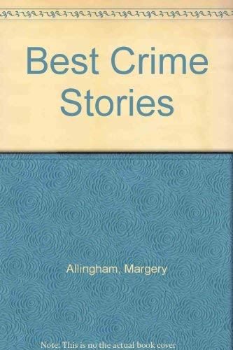 Best Crime Stories: Margery Allingham