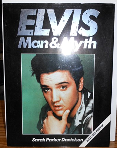 Elvis: Man and Myth: Sarah Parker Danielson