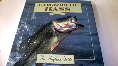 LARGEMOUTH BASS: An Angler's Guide: Frew, Timothy