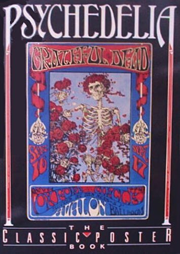 9780792453161: Psychedelia: The Grateful Dead ~ The Classic Poster Book series