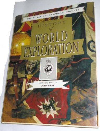 9780792453253: History of World Exploration (The Royal Geographical Society)