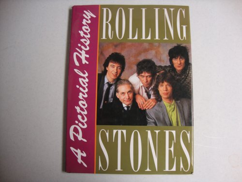 The Rolling Stones: A Pictorial History (0792453395) by Marie Cahill
