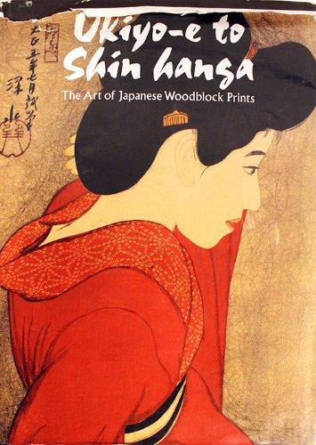 Ukiyo-E to Shin Hansa: The Art of Japanese Woodblock Prints: Newland, Amy; Editor