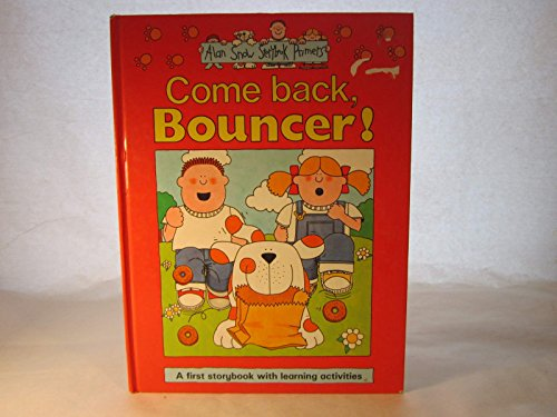 Come Back Bouncer (Alan Snow Storybook Primers) (0792453654) by Snow, Alan