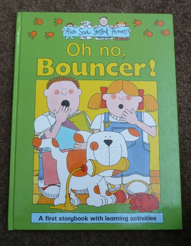 9780792453680: Oh No, Bouncer (Alan Snow Storybook Primers)