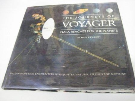 9780792453826: Journeys of Voyager: Nasa Reaches for the Planets