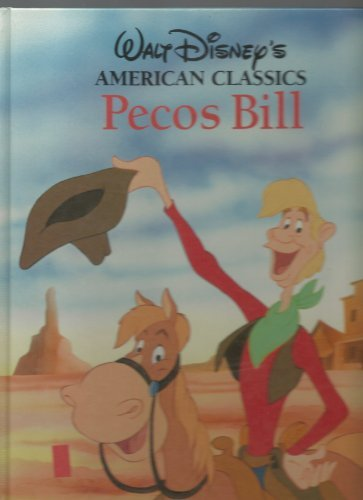 Pecos Bill (Walt Disney's American Classics) (079245457X) by Walt Disney Productions