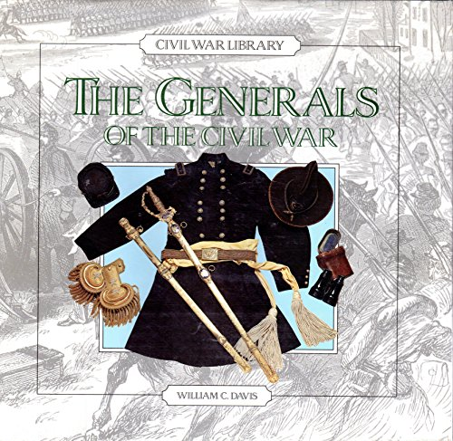 9780792455554: Generals of the Civil War (Civil War Library)