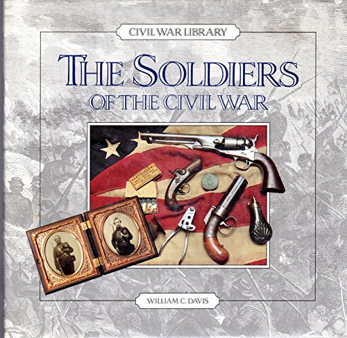 Soldiers of the Civil War (Civil War Library) (0792455576) by William C. Davis