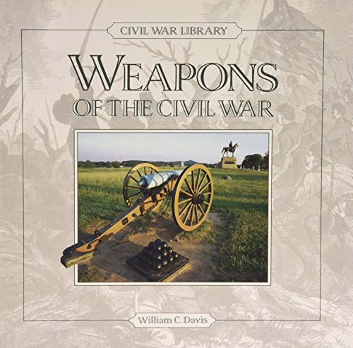 Weapons of the Civil War (0792455592) by William C. Davis