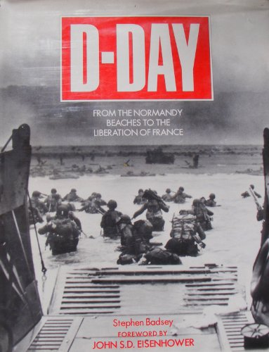 9780792455615: D-Day: From the Normandy Beaches to the Liberation of France