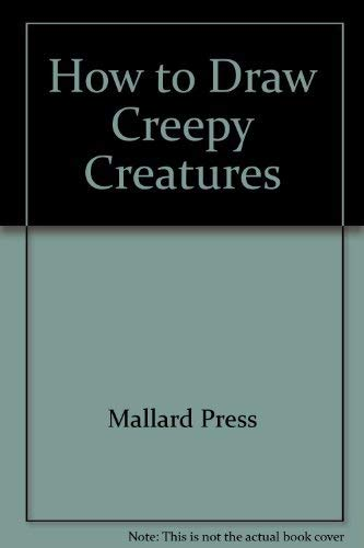 9780792455707: How to Draw Creepy Creatures