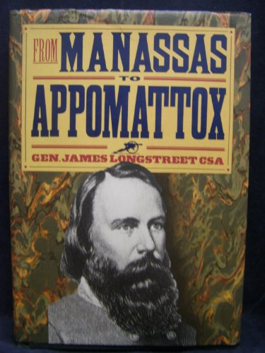 From Manassas to Appomattox: James Longstreet