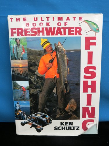 Ultimate Book of Freshwater Fishing: Schulz, Ken