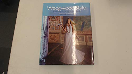 Wedgwood style :; three centuries of distinction / Hamilton Darby Perry ; introduction by Lord We...