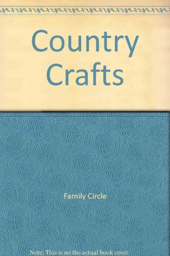 Family Circle Country Crafts: Family Circle