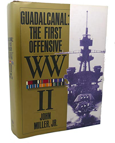 Guadalcanal the First Offensive (United States Army in World War II: The War in the Pacific): Jr, ...