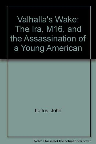 9780792480440: Valhalla's Wake: The Ira, M16, and the Assassination of a Young American