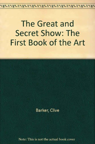 9780792481157: The Great and Secret Show: The First Book of the Art