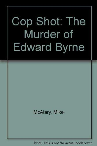 9780792481331: Cop Shot: The Murder of Edward Byrne