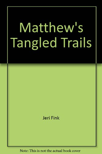 9780792552796: Matthew's Tangled Trails