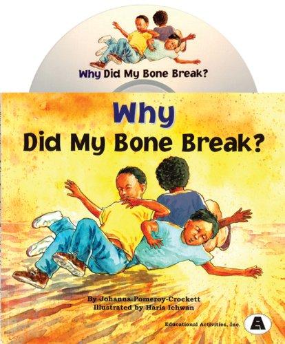 9780792557241: Why Did My Bone Break?