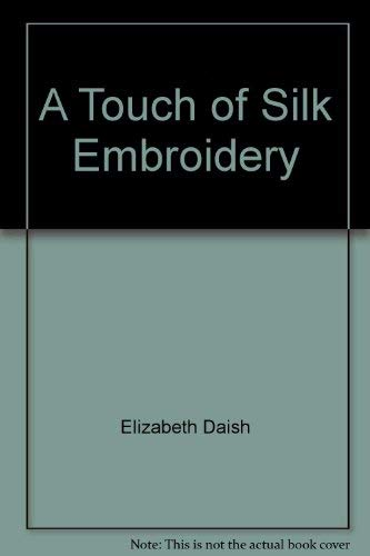 A touch of silk embroidery (Atlantic large print) (0792700031) by Elizabeth Daish