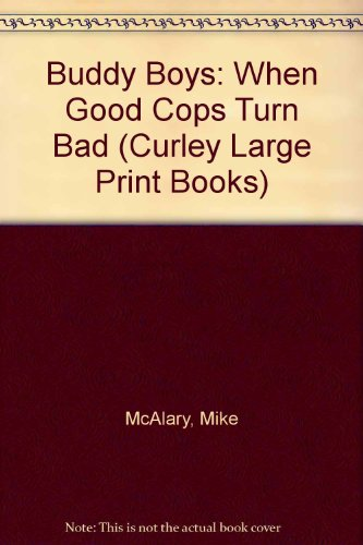 9780792700920: Buddy Boys: When Good Cops Turn Bad (Curley Large Print Books)