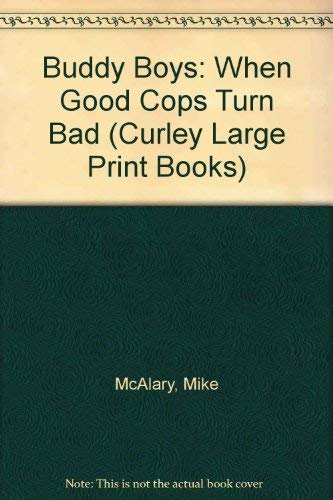 9780792700937: Buddy Boys: When Good Cops Turn Bad (Curley Large Print Books)