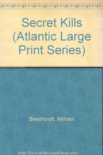 9780792701118: Secret Kills (Atlantic Large Print Series)