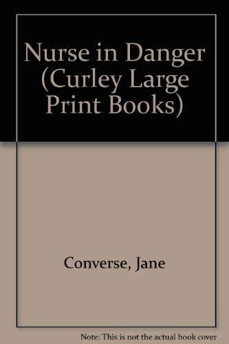 9780792701316: Nurse in Danger (Curley Large Print)