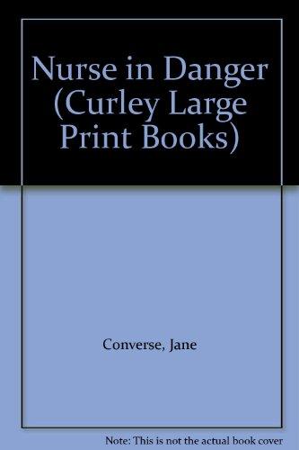 9780792701323: Nurse in Danger (Curley Large Print Books)