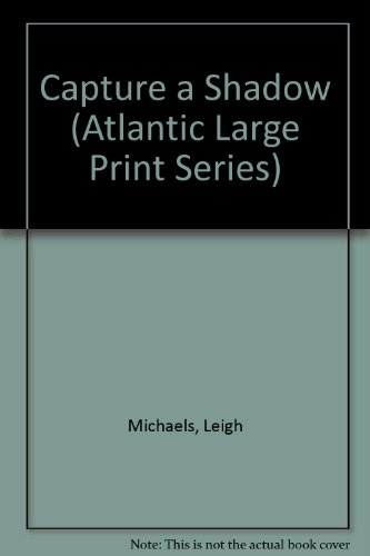 9780792702078: Capture a Shadow (Atlantic Large Print Series)