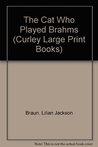 9780792703358: The Cat Who Played Brahms (Curley Large Print Books)