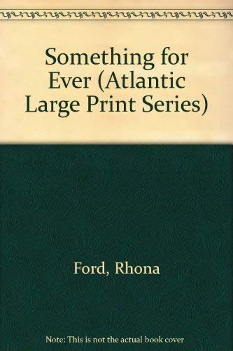 Something for Ever (Atlantic Large Print Series): Rhona Ford
