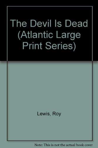 9780792703709: The Devil Is Dead (Atlantic Large Print Series)