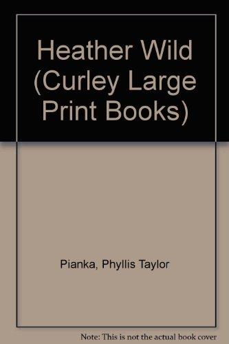 Heather Wild (Curley Large Print Books): Phyllis Taylor Pianka